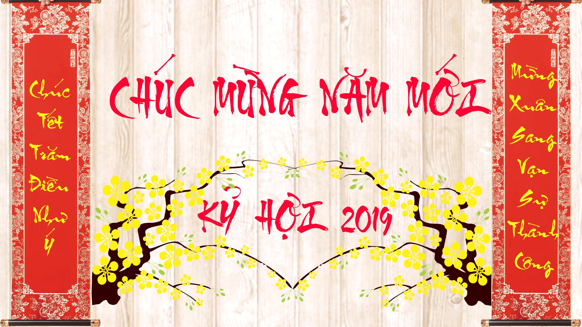 Chúc Mừng Năm Mới và thông báo lịch nghỉ Tết Âm lịch 2019